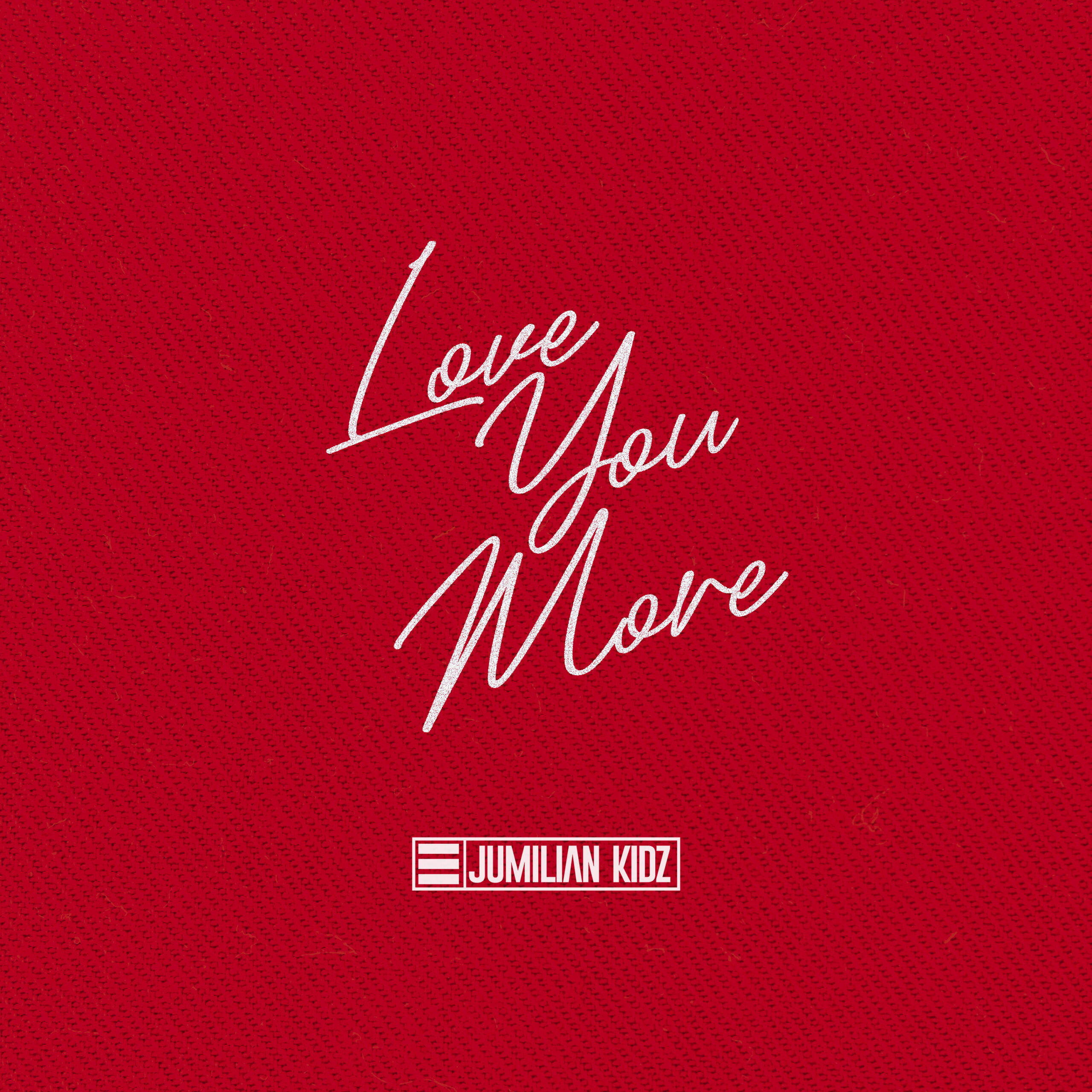 LOVE YOU MORE by Jumilian Kidz (Artwork)